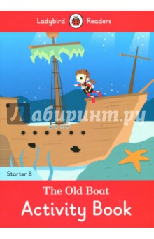 The Old Boat. Activity Book. Starter BИзучение иностранного языка<br>May and Max have got a new boat! They see lots of nice things. Lets take photos.<br>Ladybird Readers is a graded reading series of traditional tales, popular characters, modern stories, and non-fiction, written for young learners of English as a foreign or second language. Recommended for children aged 4+, the five levels of Readers and Activity Books follow the CEFR framework (Pre-A1 to A2) and include language activities that help develop key skills and provide preparation for the Cambridge English: Young Learners (YLE) Starters, Movers and Flyers exams.<br>This Starter B Reader is ideal for children who are beginning to learn English for the first time. It introduces more complex letter combinations and their sounds, and encourages children to begin blending simple words and reading short sentences. It is Pre-A1 in the CEFR framework.<br>