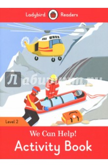 We Can Help! Activity Book. Level 2Изучение иностранного языка<br>People like firefighters, the police, and the coast guard can help us when we have a problem, or there is a crime or an accident.<br>Ladybird Readers is a graded reading series of traditional tales, popular characters, modern stories, and non-fiction, written for young learners of English as a foreign or second language.<br>Beautifully illustrated and carefully written, the series combines the best of Ladybird content with the structured language progression that will help children develop their reading, writing, speaking, listening and critical thinking skills.<br>The five levels of Readers and Activity Books follow the CEFR framework and include language activities that provide preparation for the Cambridge English: Young Learners (YLE) Starters, Movers and Flyers exams.<br>We Can Help!, a Level 2 Activity Book, is A1 in the CEFR framework and supports YLE Movers exams. The activities encourage children to practice short sentences containing a maximum of two clauses, introducing the past tense and some simple adverbs.<br>