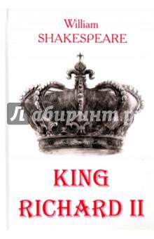 King Richard IIХудожественная литература на англ. языке<br>Уильям Шекспир - один из самых значимых и таинственных писателей в мировой литературе, бесспорный мастер драматургии. Его произведения до сих пор ставят на театральных сценах во всех уголках планеты, его герои вдохновляют, поражают и влюбляют в себя миллионы людей. <br>Ричард II - одно из самых известных произведений Шекспира, повествующее о событиях на рубеже XIV-XV веков, в центре которых - убийство короля Ричарда II и захват власти его двоюродным братом Генрихом Болингброком - основателем дома Ланкастеров.<br>