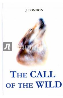 The Call of the WildХудожественная литература на англ. языке<br>Джек Лондон - классик американской литературы, автор ярких, живых приключенческих романов и рассказов. Зов предков - один из самых известных и ярких романов Джека Лондона, в основе которого лежит история о сильных духом людях, о севере, о золоте и о том, что даже в самой домашней, изнеженной и добродушной собаке по кличке Бэк живёт волк... Читайте зарубежную литературу в оригинале!<br>