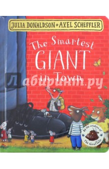 The Smartest Giant in TownЛитература на иностранном языке для детей<br>A warm tale about a friendly giant whose heart is better than his dress sense, in this classic board book format with a fresh cover design!<br>George wished he wasn t the scruffiest giant in town. So when he sees a new shop selling giant-sized clothes, he decides it s time for a new look: smart trousers, smart shirt, stripy tie, shiny shoes. Now he s the smartest giant in town... until he bumps into some animals who desperately need his help - and his clothes!<br>All children will love The Smartest Giant in Town, a funny and big-hearted tale from the unparalleled picture-book partnership of Julia Donaldson and Axel Scheffler, creators of The Gruffalo. <br>This handy board book format is perfect for younger readers. It features the classic story with a stunning redesigned cover and beautiful finish, making it a must-have for even the smallest Donaldson and Scheffler fans!<br>