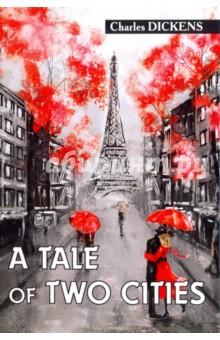 A Tale of Two CitiesХудожественная литература на англ. языке<br>Чарльз Диккенс - один из самых известных писателей Англии XIX века. Мастерство владения языком, умение строить сюжет и наполнять его незабываемыми персонажами принесли автору заслуженное звание классика.<br>Повесть о двух городах - необычайно яркий исторический роман Диккенса, основанный на идее самопожертвования и контрастных противопоставлениях аристократии и нищеты, любящих и ненавидящих, Парижа и Лондона. Однако судьбы нескольких английских и французских семей внезапно переплетаются, а в историю о любви, ненависти и мести врывается сама История!.. <br>Читайте зарубежную литературу в оригинале!<br>
