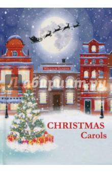Christmas CarolsХудожественная литература на англ. языке<br>Рождество - это не просто праздник, а самое настоящее волшебное время, когда даже взрослый заново открывает в себе ребёнка, загадывает заветные желания, мечтает о будущем и искренне верит в чудеса! В этот сборник вошли самые популярные рождественские песни западной Англии, а также тексты песен французских провинциальных колядок.<br>Читайте зарубежную литературу в оригинале!<br>