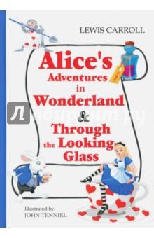 Alices Adventures in Wonderland &amp; Through the Looking-GlassЛитература на иностранном языке для детей<br>Вы держите в руках уникальное издание книг Льюиса Кэролла Алиса в Стране Чудес и Алиса в Зазеркалье на языке оригинала с потрясающими рисунками Джона Тенниела первого художника, проиллюстрировавшего это произведение. Именно он придумал визуальные образы главных героев, которые впоследствии стали широко использоваться в кинематографе и мультипликации. Отправьтесь в незабываемое путешествие следом за Белым Кроликом и узнайте вместе с Алисой, где находится Страна Чудес!<br>Читайте зарубежную литературу в оригинале!<br>