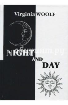 Night and DayХудожественная литература на англ. языке<br>Вирджиния Вулф - легендарная британская писательница, одна из главных фигур в литературе первой половины XX века. Её прозе свойственен изысканный язык, яркие персонажи и трогательные сюжеты, которые никого не оставляют равнодушным.<br>Ночь и день - на первый взгляд, обычная английская история о молодых людях: Кэтрин, Мэри, Ральфе и Уильяме, которые пытаются распутать любовный четырёхугольник и разобраться в том, что они на самом деле друг к другу чувствуют. Но всё же это - сутки с бесконечно меняющейся лондонской погодой и картина импрессиониста, состоящая из сотен мелких мазков...<br>Читайте зарубежную классику в оригинале!<br>