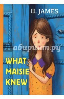 What Maisie KnewХудожественная литература на англ. языке<br>Генри Джеймс - не только один из самых известных классиков мировой литературы, но и ярчайший представитель трансатлантической культуры рубежа XIX и XX веков.<br>Что знала Мейзи - один из знаменитых романов Джеймса, в центре повествования которого - Мейзи Фарандж, дочь разведённых родителей. Она переживает их разрыв и пытается понять, что необходимо сделать, чтобы для соединить семью. Мейзи взрослеет, учится жизни и старается найти своё счастье в мире...<br>Читайте зарубежную литературу в оригинале!<br>