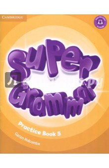 Super Grammar. Practice Book. Level 5Английский язык<br>An exciting, seven-level course that enhances young learners thinking skills, sharpening their memory while improving their language skills. The Super Grammar Book Level 5 boosts childrens language skills with illustrated presentations of all the grammar in the Students Books followed by extra practice activities. The reading and writing pages at the end of each unit put all the new grammar in context. Super Grammar is ideal for use in class and at home. Find the Super Grammar Teachers guide, Parents guide and answer key online at cambridge.org/superminds<br>