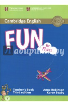Fun for Flyers Teachers Book with AudioИзучение иностранного языка<br>Third Edition of the full-colour Cambridge English: Young Learners (YLE) preparation activities for all three levels of the test (Starters, Movers, Flyers). Fun for Flyers provides full-colour preparation material for the Cambridge English: Flyers. Fun activities balanced with exam-style questions practise all the areas of the syllabus in a communicative way. The material is specifically designed to focus on those areas most likely to cause problems for young learners at this level. This Teacher s Book contains photocopiable resources, a full practice test, new integrated extension projects and clear guidance on which areas of the syllabus are covered. Listening material to accompany the Student s Book is available online for download or as a separate Audio CD.<br>