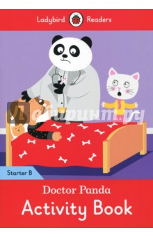 Doctor Panda Activity Book. Ladybird Readers Starter Level BИзучение иностранного языка<br>Dom Dog is not happy. He is hot. Doctor Panda, Pat Cat, and Gus Goat help Dom Dog.<br>Ladybird Readers is a graded reading series of traditional tales, popular characters, modern stories, and non-fiction, written for young learners of English as a foreign or second language. <br>Beautifully illustrated and carefully written, the series combines the best of Ladybird content with the structured language progression that will help children develop their reading, writing, speaking, listening and critical thinking skills.<br>The five levels of Readers and Activity Books follow the CEFR framework and include language activities that provide preparation for the Cambridge English: Young Learners (YLE) Starters, Movers and Flyers exams.<br>Doctor Panda, a Starter B Activity Book, is ideal for children who are beginning to learn English for the first time. It introduces letter formation and includes listening activities and a phonics chant to aid pronunciation. The gradual progression will allow children to begin reading and writing letters, words and short sentences. It is Pre-A1 in the CEFR framework.<br>