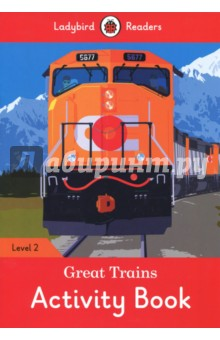 Great Trains Activity Book. Ladybird Readers. Level 2Изучение иностранного языка<br>Trains take people on holiday, and to their jobs. There are fast trains and old trains. There are trains that carry things, such as cars and coal. <br>Ladybird Readers is a graded reading series of traditional tales, popular characters, modern stories, and non-fiction, written for young learners of English as a foreign or second language.<br>Beautifully illustrated and carefully written, the series combines the best of Ladybird content with the structured language progression that will help children develop their reading, writing, speaking, listening and critical thinking skills.<br>The five levels of Readers and Activity Books follow the CEFR framework and include language activities that provide preparation for the Cambridge English: Young Learners (YLE) Starters, Movers and Flyers exams.<br>Great Trains, a Level 2 Activity Book, is A1 in the CEFR framework and supports YLE Movers exams. The activities encourage children to practice short sentences containing a maximum of two clauses, introducing the past tense and some simple adverbs.<br>