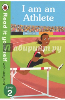 I am an Athlete. Read It Yourself with Ladybird. Level 2Изучение иностранного языка<br>Find out about the sprint, javelin, long jump and other sports that athletes compete in. Would you like to be an athlete one day?<br>Read it yourself with Ladybird is one of Ladybird s best-selling reading series. For over thirty-five years it has helped young children who are learning to read develop and improve their reading skills. <br>Each Read it yourself book is very carefully written to include many key, high-frequency words that are vital for learning to read, as well as a limited number of story words that are introduced and practised throughout. Simple sentences and frequently repeated words help to build the confidence of beginner readers and the four different levels of books support children all the way from very first reading practice through to independent, fluent reading.<br>There are more than ninety titles in the Read it yourself series, ranging from classic fairy tales and traditional stories from around the world, to favourite children s brands such as Peppa Pig, Kung Fu Panda and Peter Rabbit. A range of specially written first reference titles complete the series, with information books about favourite subjects that even the most reluctant readers will enjoy.<br>Each book has been carefully checked by educational consultants and can be read independently at home or used in a guided reading session at school. Further content includes comprehension questions or puzzles, helpful notes for parents, carers and teachers, and book band information for use in schools.<br>I am an Athlete is a Level 2 Read it yourself book, ideal for children who have received some initial reading instruction and can read short, simple sentences with help. Additional facts support the key information and thematic links are made between across subjects. Includes contents, index and a picture glossary.<br>