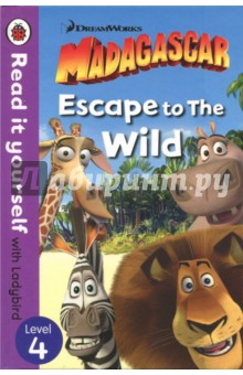 Escape To The Wild. Read It Yourself With Ladybird. Level 4Изучение иностранного языка<br>Marty wants to leave the zoo to see The Wild. When he escapes, his friends come, too. Will they stay in Madagascar?<br>For over thirty-five years, the best-selling Read it yourself with Ladybird has helped children learn to read.<br>All titles feature essential key words. Story-specific words are repeated to practise throughout.<br>Designed to be read independently at home or used in a guided reading session at school. <br>All titles include comprehension questions or puzzles, guidance notes and book band information for schools.<br>This Level 4 title is ideal for children who are ready to read longer stories with a wider vocabulary and are keen to start reading independently.<br>