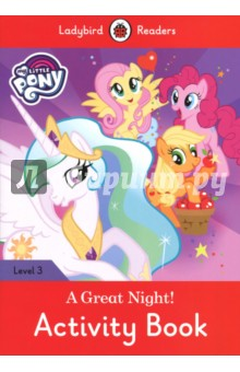 My Little Pony. A Great Night! Activity BookИзучение иностранного языка<br>Ladybird Readers is a graded reading series for English Language Teaching (ELT) markets, designed for children learning English as a foreign or second language. <br>It was the night of the Pony Party, and the ponies were very excited. But it was not a great night for them... or was it?<br>Ladybird Readers is a graded reading series of traditional tales, popular characters, modern stories, and non-fiction, written for young learners of English as a foreign or second language. Recommended for children aged 4+, the five levels of Readers and Activity Books follow the CEFR framework (Pre-A1 to A2) and include language activities that help develop key skills and provide preparation for the Cambridge English: Young Learners (YLE) Starters, Movers and Flyers exams.<br>This Level 3 Activity Book is A1+ in the CEFR framework and supports YLE Movers exams. The activities encourage children to practice longer sentences with up to three clauses, some expression of future meaning, comparisons, contractions and relative clauses.<br>