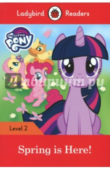 My Little Pony. Spring is Here! (PB) +downl.audioИзучение иностранного языка<br>Ladybird Readers is a graded reading series for English Language Teaching (ELT) markets, designed for children learning English as a foreign or second language.<br>The ponies must help spring to come, and there are lots of jobs to do. But Twilight did not have a job and she felt sad. What could she do to help? <br>Ladybird Readers is a graded reading series of traditional tales, popular characters, modern stories, and non-fiction, written for young learners of English as a foreign or second language. Recommended for children aged 4+, the five levels of Readers and Activity Books follow the CEFR framework (Pre-A1 to A2) and include language activities that help develop key skills and provide preparation for the Cambridge English: Young Learners (YLE) Starters, Movers and Flyers exams.<br>This Level 2 Reader is A1 in the CEFR framework and supports YLE Movers exams. Short sentences contain a maximum of two clauses, introducing the past tense and some simple adverbs.<br>