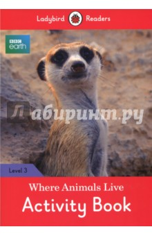 BBC Earth. Where Animals Live. Activity Book. Level 3Литература на английском языке<br>Animals can live in many different parts of the world - on hot sand, in the cold Arctic, in forests, and on mountains. Ladybird Readers is a graded reading series of traditional tales, popular characters, modern stories, and non-fiction, written for young learners of English as a foreign or second language. Beautifully illustrated and carefully written, the series combines the best of Ladybird content with the structured language progression that will help children develop their reading, writing, speaking, listening and critical thinking skills.The five levels of Readers and Activity Books follow the CEFR framework and include language activities that provide preparation for the Cambridge English: Young Learners (YLE) Starters, Movers and Flyers exams. BBC Earth: Where Animals Live, a Level 3 Activity Book, is A1+ in the CEFR framework and supports YLE Movers exams. The activities encourage children to practice longer sentences with up to three clauses, some expression of future meaning, comparisons, contractions and relative clauses.<br>