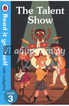 The Talent ShowЛитература на английском языке<br>Its the Harmony School talent show. There are lots of talented kids, but who will win - the rock band or the street dancers?<br>For over thirty-five years, the best-selling Read it yourself with Ladybird has helped children learn to read.<br>All titles feature essential key words. Story-specific words are repeated to practise throughout.<br>Designed to be read independently at home or used in a guided reading session at school.<br>All titles include comprehension questions or puzzles, guidance notes and book band information for schools.<br>This Level 3 title is suitable for children who are developing reading confidence and are eager to start reading longer stories with a wider vocabulary.<br>