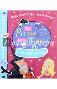 The Princess and the Wizard. Sticker BookЛитература на иностранном языке для детей<br>The Princess and the Wizard Sticker Book is a must-have for fans of the bestselling picture book The Princess and the Wizard. Packed with games, activities and over 400 stickers. Perfect for birthdays, rainy days and school holidays - a great gift for any child. From Julia Donaldson and Lydia Monks, an unstoppable picture book pairing, and creators of the modern classics What the Ladybird Heard and What the Ladybird Heard Next.<br>