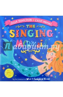 The Singing MermaidЛитература на иностранном языке для детей<br>The singing mermaid is tempted away from her home at Silversands to join the circus. The audiences love her but the poor mermaid, kept in a tank by the wicked circus owner Sam Sly, soon longs to return to the freedom of the sea. Will she ever escape? With glitter throughout, this is a beautiful, lyrical new picture book from the creators of the bestselling what the ladybird heard.<br>