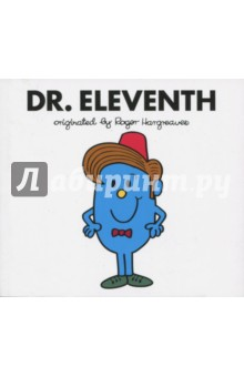 Dr. EleventhЛитература на иностранном языке для детей<br>The greatest mash-up in the entire Whoniverse is here! Doctor Who meets Roger Hargreaves  Mr Men in this new series of stories, written and illustrated by Adam Hargreaves. In Dr. Eleventh, join the Eleventh Doctor and River Song on an amazing new adventure through time and space.<br>