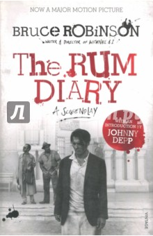 Rum Diary: Screenplay (Film Tie-In)Художественная литература на англ. языке<br>WITH AN INTRODUCTION BY JOHNNY DEPP. A screenplay based on the novel by Hunter S. Thompson. It s 1960. In a highrise hotel not far from the beaches of San Juan, a man is recovering from an animal of a hangover. Paul Kemp is an alcoholic journalist who s barely seen better days, arriving at the only job he can get: writing horoscopes for failing rag The Daily Star. His fellow hacks are mostly crazy drunks on the verge of quitting, so Kemp fits in perfectly. But when he meets the impossibly gorgeous Chenault and her flashy boyfriend Sanderson, Kemp finds himself in way over his head - party to shady business deals, in hair-raising car chases with enraged Puerto Ricans, experimenting with a hitherto unknown hallucinogen - and finally discovers a mad, desperate devotion to the truth. Bruce Robinson brings Hunter S. Thompson s novel to the big screen with all the brilliance, wild humour and fierce energy associated with the acclaimed writer and director of Withnail &amp;amp; I and The Killing Fields.<br>