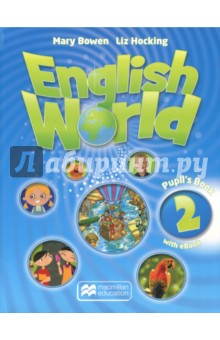 English World 2. Pupils Book (+CD eBook)Изучение иностранного языка<br>English World is a stunningly visual ten-level course which will take children through from primary to secondary. Written by the authors of best-sellers Way Ahead and Macmillan English, English World combines best practice methodology with innovative new features for the modern classroom. Active whole-class learning is supported by vibrant posters and interactive activities on the DVD-ROM. Thorough grammar and skills work is applied in natural contexts in the real world, through dialogues and cross-curricular material. English World provides a complete package for today s teachers and pupils.<br>