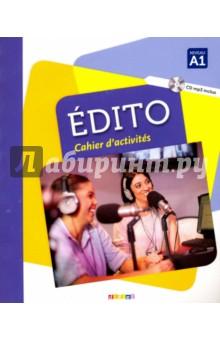 Edito A1 - Cahier (+CD)Французский язык<br>Un cahier et un CD audio pour sexercer en autonomie sur les points de grammaire et lexique.<br>