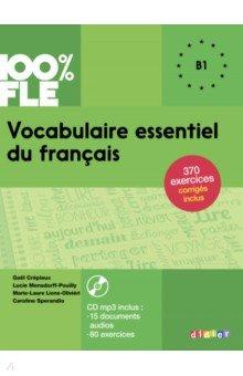 Vocabulaire essentiel du francais B1 (+CD)Французский язык<br>350 exercices progressifs a l ecrit et a l oral : du A1 vers le A2 (27 lecons). Un CD mp3 avec les dialogues des lecons et 80 exercices. Une partie lexique contrastif pour anglophones et hispanophones. 13 bilans et les corriges inclus.<br>