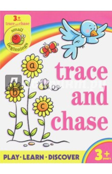 Small Beginnings. Trace and Chase 3+Литература на английском языке<br>Small Beginnings make for happy endings! Small Beginnings offer the opportunity to learn through playful experience, and encourage imagination, curiosity and exploration. <br>Simple, early concepts are explored in a structured, progressive way, and regular guidance notes help to put parents in the picture. Small Beginnings bring a happy ending to all early learning sessions!<br>Ideal for:<br>A brilliant early learning book for children over the age of 3 years.<br>