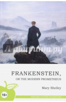 Франкенштейн, или Новый ПрометейХудожественная литература на англ. языке<br>Серия English Fiction Collection состоит из лучших произведений английских и американских авторов. Читая книгу на языке оригинала, вы не только обогатите собственную лексику и научитесь чувствовать грамматический строй, но также сможете насладиться настоящим языком великих писателей и поэтов.<br>Серия предназначена для тех, кто учит английский всерьез, кто действительно хочет знать этот красивый и многогранный язык.<br>