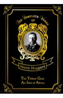 The Yellow God: An Idol of Africa
