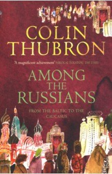 Among the Russians. From Baltic to the Caucasus