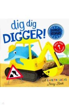 Dig Dig Digger! (noisy book)