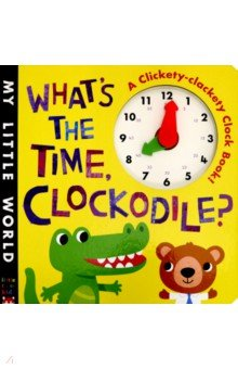 What's the Time, Clockodile? (board book)