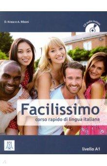 Facilissimo. Corso rapido di lingua italiana. Livello A1 (+CD)