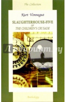 slaughterhouse five the children's crusade kurt vonnegut Kurt vonnegut - slaughterhouse five or the children's crusade added a new photo to the album: bookcover october 2, 2011 kurt vonnegut - slaughterhouse five or the children's crusade added 10 new photos to the album: art.