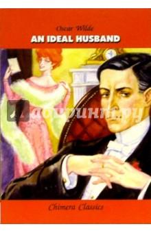 Уайльд Оскар Идеальный муж. Книга для чтения на английском языке
