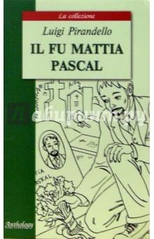 Pirandello Luigi Il fu Mattia Pascal