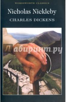 Nicholas Nickleby. The Life and AdventuresХудожественная литература на англ. языке<br>Полный, неадаптированный текст произведения.<br>