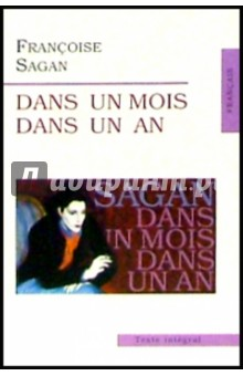 Dans un Mois Dans un AnЛитература на французском языке<br>В центре романа - любовный треугольник с нестандартными, запутанными отношениями составляющих его лиц. Издание ориентировано на самый широкий круг читателей.<br>