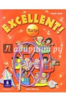 Skinner Carol Excellent Starter: Pupils`book