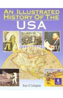 O`Callaghan Bryn An Illustrated History of The USA