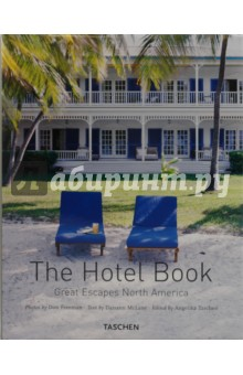 The Hotel Book. Great Escapes North America - Daisann McLane
