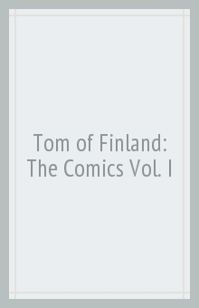 Tom of Finland: The Comics Vol. I