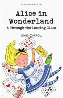 Купить Lewis Carroll: Alice in Wonderland & Through the Looking-Glass ISBN: 9781853261183