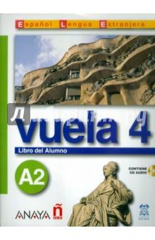 Vuela 4 Libro del Alumno A2 (+CD) - Martinez, Canales, Alvarez, Perez
