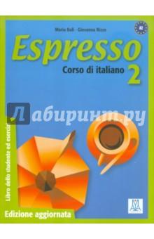 Espresso 2. Corso di Italiano - Bali, Rizzo