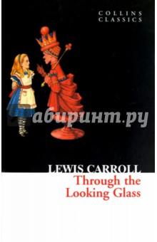 Купить Lewis Carroll: Through the Looking Glass ISBN: 978-0-00-735093-3