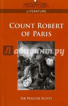Купить Walter Scott: Count Robert of Paris = Граф Роберт Парижский ISBN: 978-1-59605-429-5