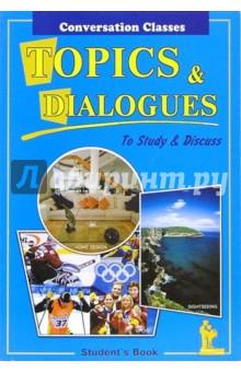 Topics & dialogues. Тесты и диалоги: Пособие по английскому языку для студентов и абитуриентов от Лабиринт