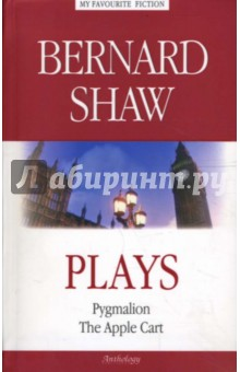 Plays. (Pygmalion, The Apple Cart)